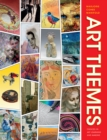 Art Themes : Choices in Art Learning and Making - eBook
