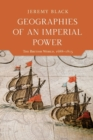 Geographies of an Imperial Power : The British World, 1688-1815 - Book