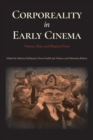 Corporeality in Early Cinema : Viscera, Skin, and Physical Form - Book