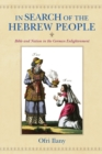 In Search of the Hebrew People : Bible and Nation in the German Enlightenment - eBook
