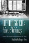 Heidegger's Poietic Writings : From Contributions to Philosophy to The Event - Book