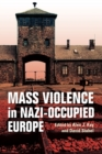 Mass Violence in Nazi-Occupied Europe - Book