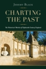 Charting the Past : The Historical Worlds of Eighteenth-Century England - Book