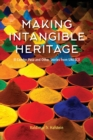 Making Intangible Heritage : El Condor Pasa and Other Stories from UNESCO - Book