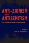 Anti-Zionism and Antisemitism : The Dynamics of Delegitimization - Book
