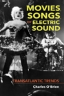 Movies, Songs, and Electric Sound : Transatlantic Trends - eBook