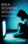 Media in Postapartheid South Africa : Postcolonial Politics in the Age of Globalization - eBook
