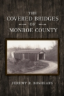 The Covered Bridges of Monroe County - Book