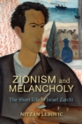 Zionism and Melancholy : The Short Life of Israel Zarchi - Book