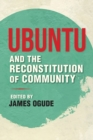 Ubuntu and the Reconstitution of Community - Book