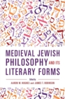 Medieval Jewish Philosophy and Its Literary Forms - Book