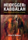 Heidegger and Kabbalah : Hidden Gnosis and the Path of Poiesis - Book
