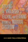 Applying the Scholarship of Teaching and Learning beyond the Individual Classroom - Book