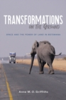 Transformations on the Ground : Space and the Power of Land in Botswana - Book