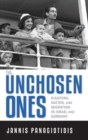 The Unchosen Ones : Diaspora, Nation, and Migration in Israel and Germany - Book