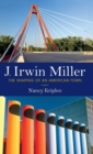 J. Irwin Miller : The Shaping of an American Town - Book
