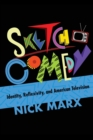 Sketch Comedy : Identity, Reflexivity, and American Television - Book