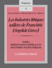 Les Industries lithiques taillees de Franchthi (Argolide, Grece), Volume 1 : Presentation generale et industries Paleolithiques, Fascicle 3 - eBook
