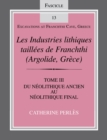 Les Industries lithiques taillees de Franchthi (Argolide, Grece), Volume 3 : Du Neolithique ancien au Neolithique final, Fascicle 13 - eBook