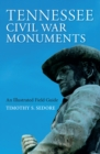 Tennessee Civil War Monuments : An Illustrated Field Guide - Book