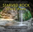 Starved Rock State Park : An Illinois Treasure - Book