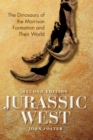 Jurassic West, Second Edition : The Dinosaurs of the Morrison Formation and Their World - Book