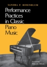 Performance Practices in Classic Piano Music : Their Principles and Applications - Book