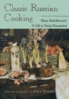 Classic Russian Cooking : Elena Molokhovets' A Gift to Young Housewives - Book