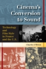 Cinema's Conversion to Sound : Technology and Film Style in France and the U.S. - Book