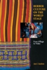 Berber Culture on the World Stage : From Village to Video - Book