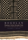 Bogolan : Shaping Culture through Cloth in Contemporary Mali - Book