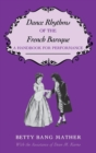 Dance Rhythms of the French Baroque : A Handbook for Performance - Book