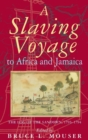 A Slaving Voyage to Africa and Jamaica : The Log of the Sandown, 1793-1794 - Book