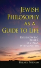Jewish Philosophy as a Guide to Life : Rosenzweig, Buber, Levinas, Wittgenstein - Book