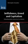 Selfishness, Greed and Capitalism : Debunking Myths about the Free Market - eBook