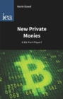 New Private Monies : A Bit-Part Player? - eBook