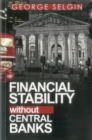 Financial Stability Without Central Banks - Book