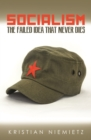Socialism: The Failed Idea That Never Dies - eBook