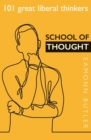 School of Thought: 101 Great Liberal Thinkers : 101 Great Liberal Thinkers - eBook