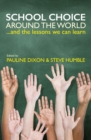 School Choice around the World : ... And the Lessons We Can Learn - eBook