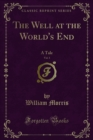 The Well at the World's End : A Tale - eBook