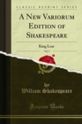 A New Variorum Edition of Shakespeare : King Lear - eBook