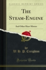 The Steam-Engine : And Other Heat-Motors - eBook