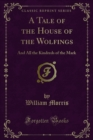 A Tale of the House of the Wolfings : And All the Kindreds of the Mark - eBook