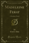 Madeleine Ferat : A Realistic Novel - eBook