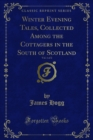 Winter Evening Tales, Collected Among the Cottagers in the South of Scotland - eBook