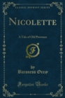 Nicolette : A Tale of Old Provence - eBook