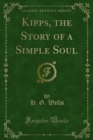 Kipps, the Story of a Simple Soul - eBook