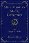 Miss. Madelyn Mack, Detective - eBook