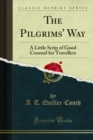 The Pilgrims' Way : A Little Scrip of Good Counsel for Travellers - eBook